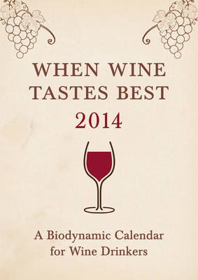 WHEN WINE TASTES BEST: A BIODYNAMIC CALE