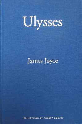 ULYSSES BY JAMES JOYCE REMASTERED BY ROB