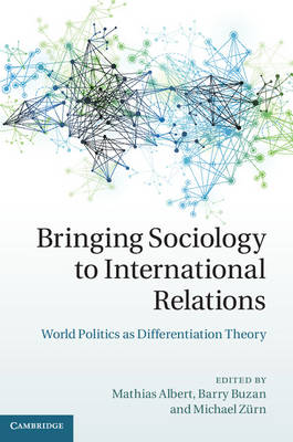 BRINGING SOCIOLOGY TO INTERNATIONAL RELA