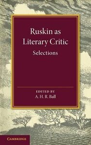 RUSKIN AS LITERARY CRITIC