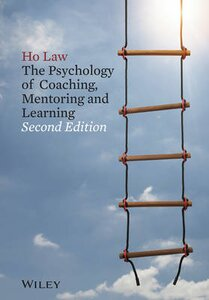 The Psychology of Coaching, Mentoring and Learning