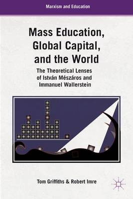 MASS EDUCATION, GLOBAL CAPITAL, AND THE