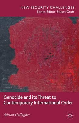 GENOCIDE AND ITS THREAT TO CONTEMPORARY