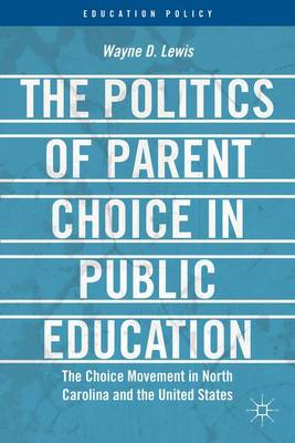 POLITICS OF PARENT CHOICE IN PUBLIC EDUC