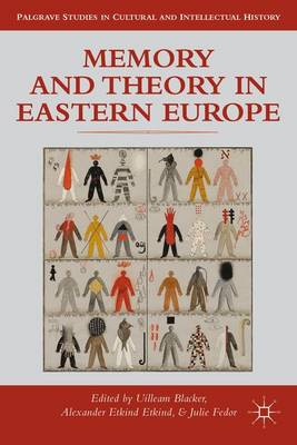 MEMORY AND THEORY IN EASTERN EUROPE
