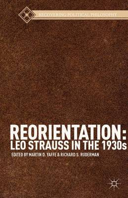 REORIENTATION: LEO STRAUSS IN THE 1930S