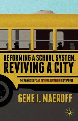 REFORMING A SCHOOL SYSTEM, REVIVING A CI