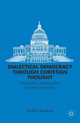 DIALECTICAL DEMOCRACY THROUGH CHRISTIAN