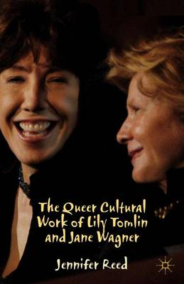 QUEER CULTURAL WORK OF LILY TOMLIN AND J