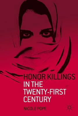 HONOR KILLINGS IN THE TWENTY-FIRST CENTU