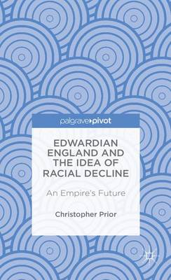 EDWARDIAN ENGLAND AND THE IDEA OF RACIAL