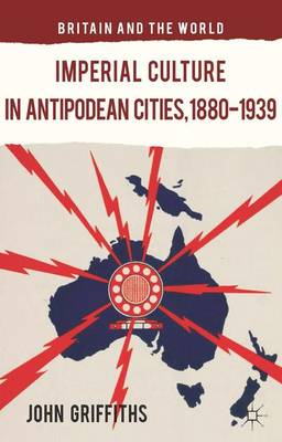 IMPERIAL CULTURE IN ANTIPODEAN CITIES, 1