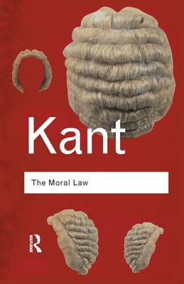 THE MORAL LAW: GROUNDWORK OF THE METAPHY
