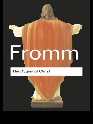 THE DOGMA OF CHRIST: AND OTHER ESSAYS ON