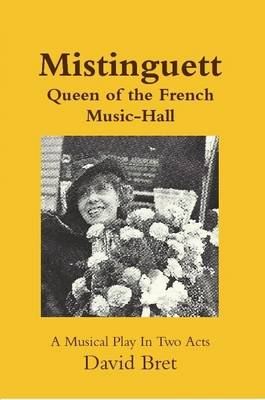 MISTINGUETT QUEEN OF THE FRENCH MUSIC-HA