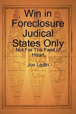 WIN IN FORECLOSURE JUDICAL STATES ONLY -