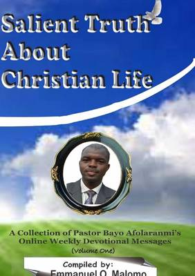 SALIENT TRUTHS ABOUT CHRISTIAN LIFE: A C