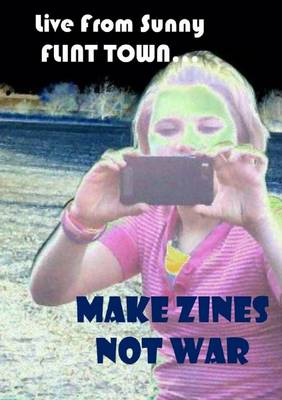MAKE ZINES NOT WAR