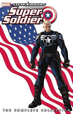 STEVE ROGERS: SUPER-SOLDIER - THE COMPLE