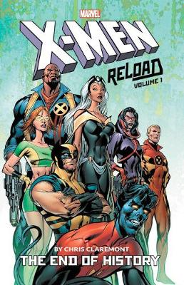 X-MEN: RELOAD BY CHRIS CLAREMONT VOL. 1