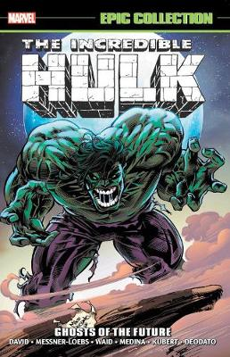 INCREDIBLE HULK EPIC COLLECTION: GHOSTS