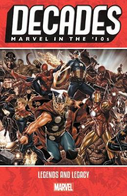 DECADES: MARVEL IN 10S LEGENDS & LEGACY