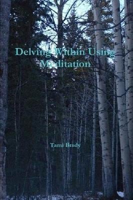 DELVING WITHIN USING MEDITATION