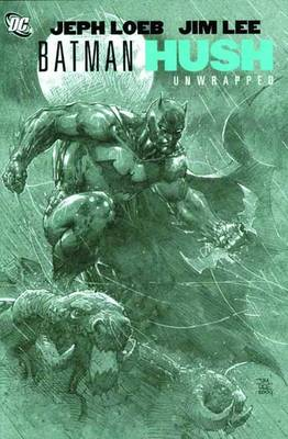 Batman: Hush Unwrapped
