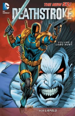 Deathstroke Vol. 2: Lobo Hunt (the New 52)
