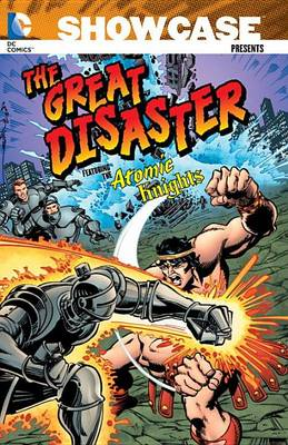 Showcase Presents Great Disaster Featuring the Atomic Knights