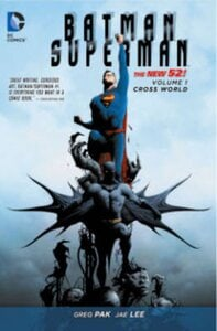 BATMAN/SUPERMAN VOL. 1: CROSS WORLD (THE
