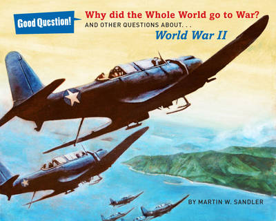 WHY DID THE WHOLE WORLD GO TO WAR?