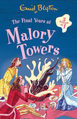 FINAL YEARS AT MALORY TOWERS