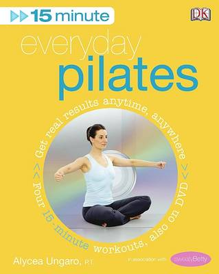 15-minute Everyday Pilates Four 15-Minute Workouts