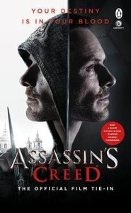 ASSASSINS CREED: THE OFFICIAL FILM TIE-
