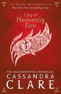 CITY OF HEAVENLY FIRE BOOK 6