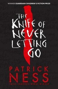 CHAOS WALKING 1: THE KNIFE OF NEVER LETT