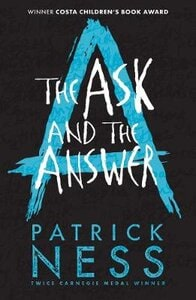 CHAOS WALKING 2: THE ASK AND THE ANSWER