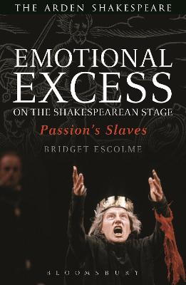EMOTIONAL EXCESS ON THE SHAKESPEAREAN ST