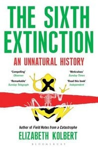 The Sixth Extinction An Unnatural History