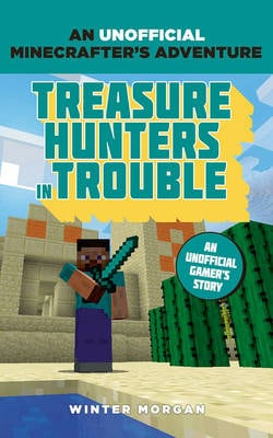 MINECRAFTERS:TREASURE HUNTERS TROUBLE