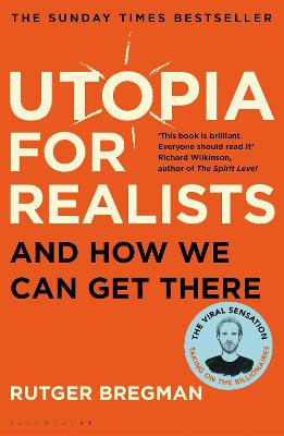UTOPIA FOR REALISTS: AND HOW WE CAN GET