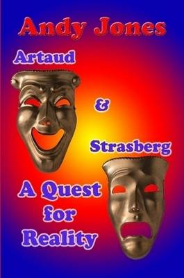 Artaud and Strasberg A Quest For Reality