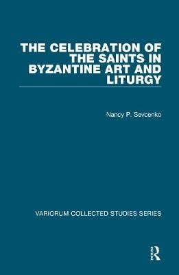 CELEBRATION OF THE SAINTS IN BYZANTINE A