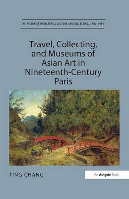 TRAVEL, COLLECTING, AND MUSEUMS OF ASIAN