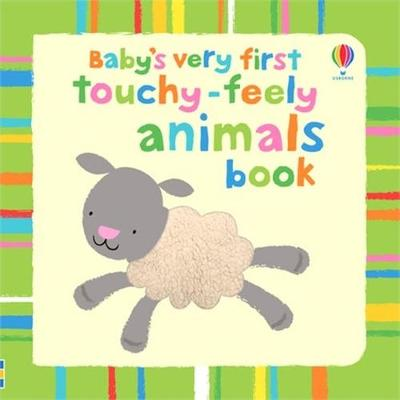 BABYS VERY FIRST TOUCHY-FEELY ANIMALS