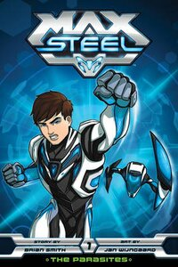 Max Steel The Parasites 01