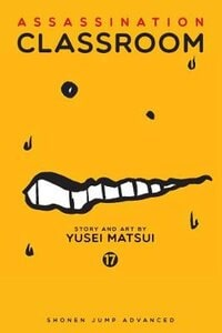 ASSASSINATION CLASSROOM VOL. 17