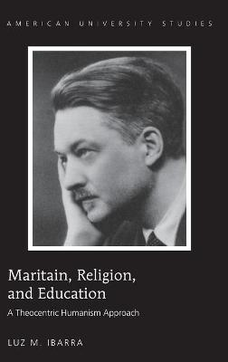 MARITAIN, RELIGION, AND EDUCATION