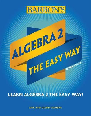 ALGEBRA 2: THE EASY WAY